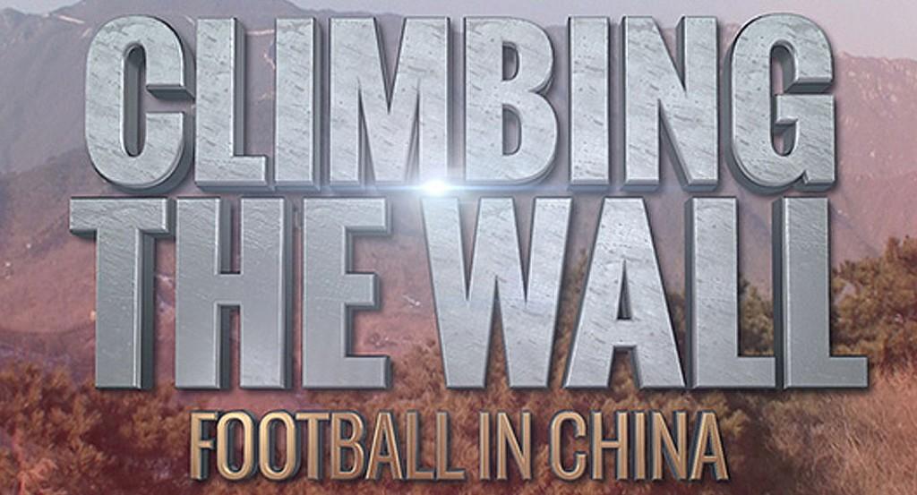 Climbing the Wall: Football in China