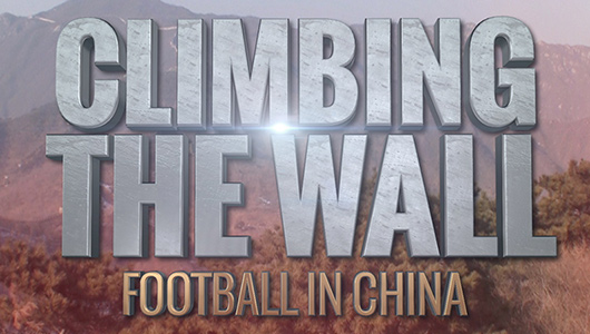 Climbing the Wall: Football in China